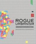 Rogue Urbanism