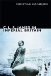 C. L. R. James in Imperial Britain