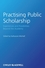 Practising Public Scholarship